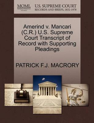 Amerind V. Mancari (C.R.) U.S. Supreme Court Transcript of Record with Supporting Pleadings by Patrick Macrory