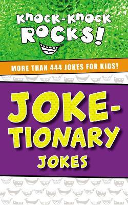 Joke-tionary Jokes: More Than 444 Jokes for Kids by Thomas Nelson