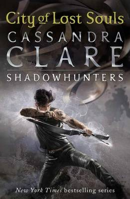 Mortal Instruments 5: City of Lost Souls by Clare Cassandra