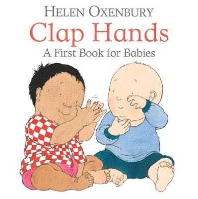 Clap Hands: A First Book for Babies by Helen Oxenbury
