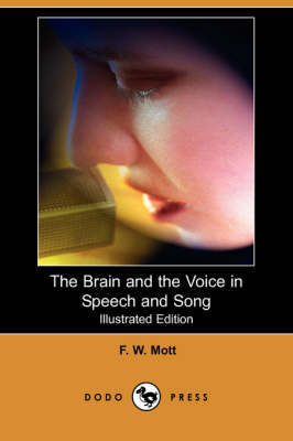 Brain and the Voice in Speech and Song (Illustrated Edition) (Dodo Press) book