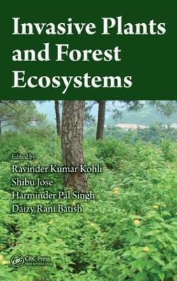 Invasive Plants and Forest Ecosystems by Ravinder Kumar Kohli