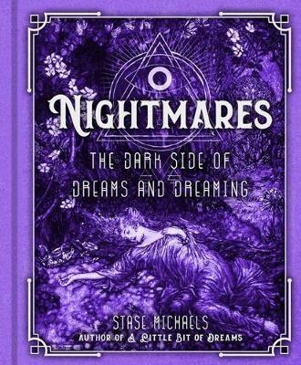 Nightmares: The Dark Side of Dreams and Dreaming by Stase Michaels
