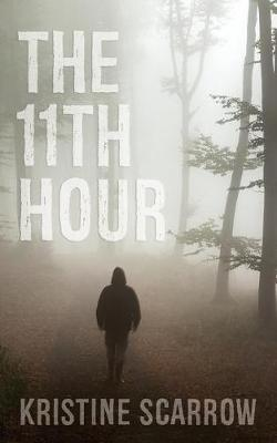 The 11th Hour by Kristine Scarrow