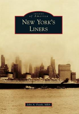 New York's Liners by John a Fostik Mba
