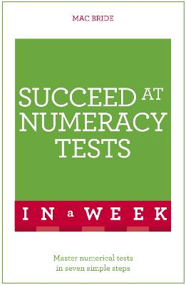 Succeed At Numeracy Tests In A Week by Mac Bride