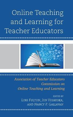 Online Teaching and Learning for Teacher Educators book