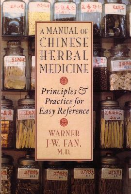Manual Of Chinese Herbal Medicine book