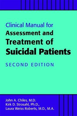 Clinical Manual for Assessment and Treatment of Suicidal Patients book