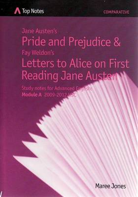 Jane Austen's Pride and Prejudice and Fay Weldon's Letters to Alice on First Reading Jane Austen by Fay Weldon