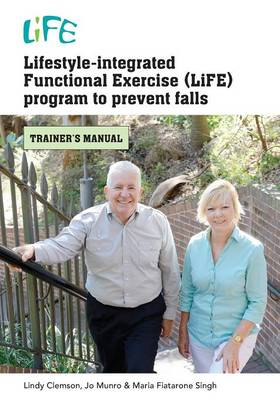 Lifestyle-Integrated Functional Exercise Program to Prevent Falls by Lindy Clemson