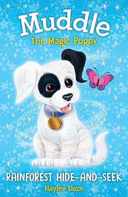 Muddle the Magic Puppy Book 4: Rainforest Hide-and-Seek by Hayley Daze
