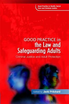 Good Practice in the Law and Safeguarding Adults by Jacki Pritchard