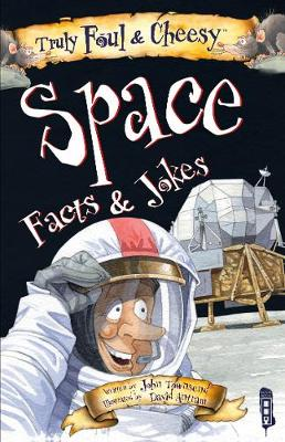 Truly Foul & Cheesy Space Facts and Jokes Book by John Townsend
