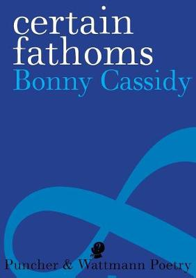 Certain Fathoms by Bonny Cassidy