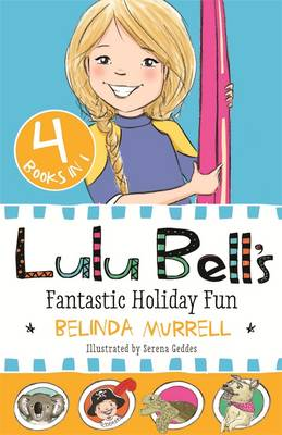 Lulu Bell's Fantastic Holiday Fun by Belinda Murrell