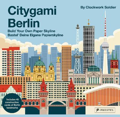 Citygami Berlin: Build Your Own Paper Skyline book