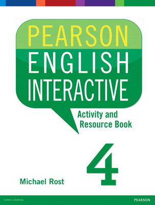 Pearson English Interactive 4 Activity and Resource Book by Michael Rost