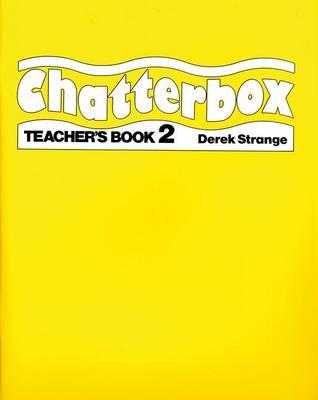 Chatterbox: Level 2: Teacher's Book by Derek Strange