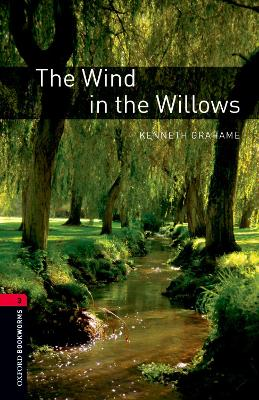 Oxford Bookworms Library: Level 3:: The Wind in the Willows by Kenneth Grahame