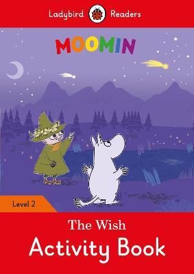 Moomin: The Wish Activity Book - Ladybird Readers Level 2 by Ladybird