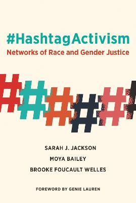 #HashtagActivism: Networks of Race and Gender Justice by Sarah J. Jackson