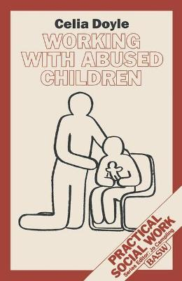 Working with Abused Children by Celia Doyle