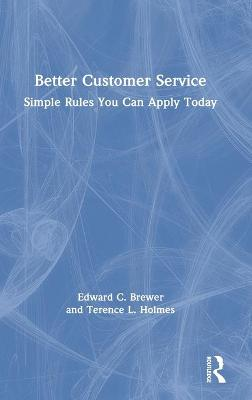 Better Customer Service: Simple Rules You Can Apply Today book