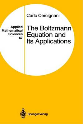Boltzmann Equation and Its Applications by Carlo Cercignani