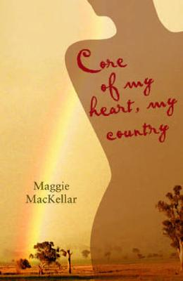 Core of My Heart, My Country by Maggie MacKellar
