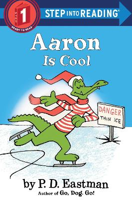 Aaron Is Cool Step Into Reading Lvl 1 by P. D. Eastman