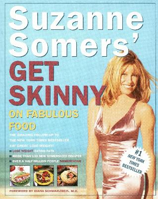 Suzanne Somers Get Skinny On Fabulous Food by Suzanne Somers