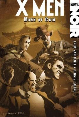 Xmen Noir: Mark Of Cain by Fred van Lente