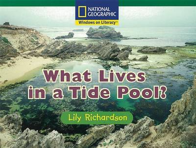 Windows on Literacy Fluent (Science: Life Science): What Lives in a Tide Pool? by Deborah J Short
