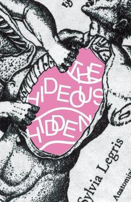 The Hideous Hidden by Sylvia Legris