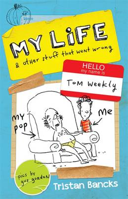 My Life and Other Stuff That Went Wrong by Tristan Bancks