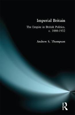 Imperial Britain by Andrew S. Thompson