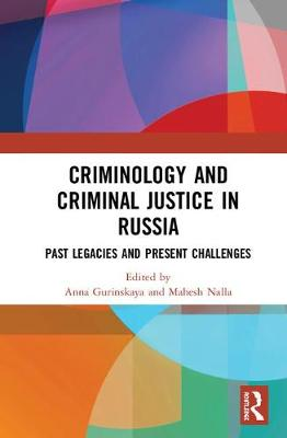 Criminology and Criminal Justice in Russia by Anna Gurinskaya