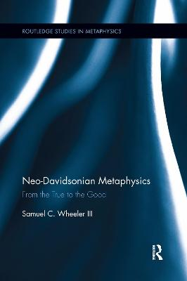 Neo-Davidsonian Metaphysics by Samuel C Wheeler