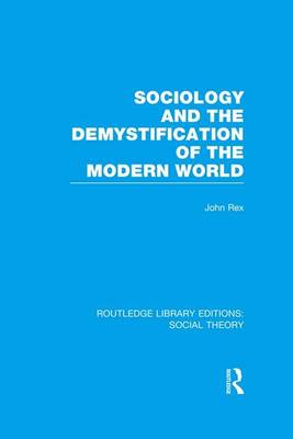 Sociology and the Demystification of the Modern World book