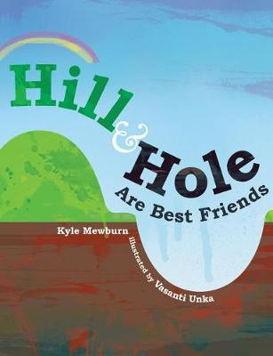 Hill & Hole Are Best Friends by Kyle Mewburn