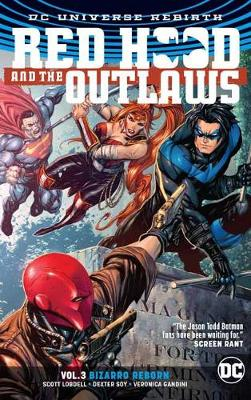 Red Hood And The Outlaws Vol. 3 (Rebirth) by Scott Lobdell