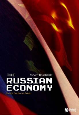 The Russian Economy: From Lenin to Putin by Steven Rosefielde