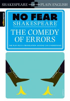 The Comedy of Errors (No Fear Shakespeare) by SparkNotes