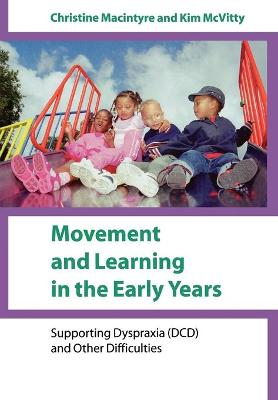 Movement and Learning in the Early Years by Christine Macintyre