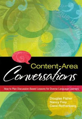 Content-Area Conversations: How to Plan Discussion-Based Lessons for Diverse Language Learners book