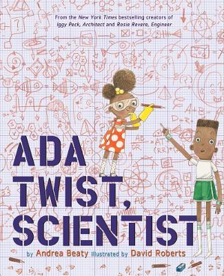 Ada Twist, Scientist by Andrea Beaty