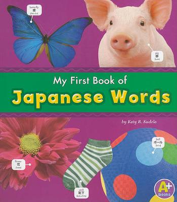 My First Book of Japanese Words by ,Katy,R. Kudela