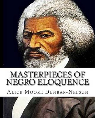 Masterpieces of Negro Eloquence by Alice Moore Dunbar-Nelson