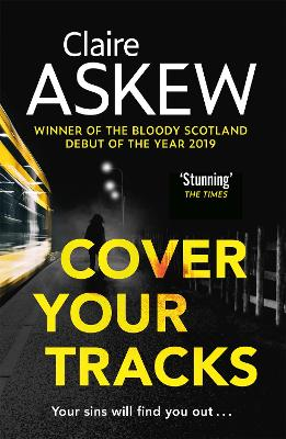 Cover Your Tracks: From the Shortlisted CWA Gold Dagger Author by Claire Askew